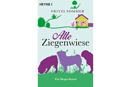 Buchcover Alte Ziegenwiese von Fritzi Sommer © HEYNE Verlag