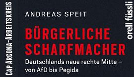 Bürgerliche Scharfmacher - Andreas Speit