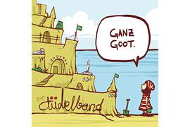 GANZ GOOT - Die Tüdelband