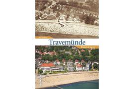 Travemünde - Einst & Jetzt - Autor: Rolf Fechner, Lübeck-Travemünde