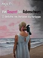 Buchcover: Anja Es: Rosarot bis Rabenschwarz © Anja Es