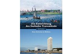 Die Entwicklung des Seebades Travemünde – Rolf Fechner