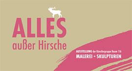 """""""Alles außer Hirsche"""" - Ausstellung Kunsttankstelle Lübeck"""