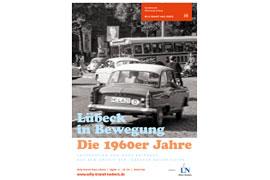 """Plakat Ausstellung """"Lübeck in Bewegung. Die 1960er Jahre"""" mit Aufnahmen des bekannten Fotografen Hans Kripgans aus dem Archiv der Lübecker Nachrichten."""